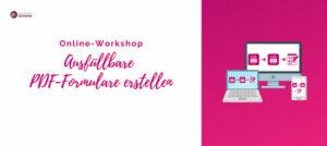 Online-Worksshop PDF-Formulare-Erstellen-600